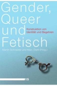 Gender, Queer und Fetisch