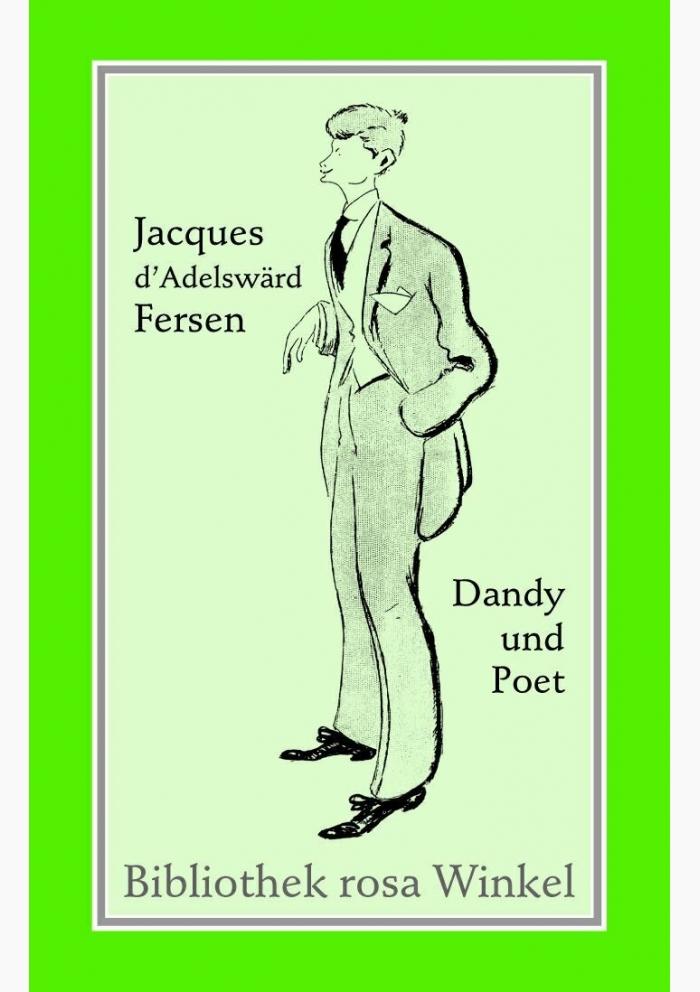 Jacques d'Adelswärd-Fersen. Dandy und Poet