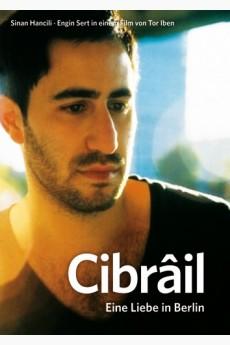 Cibrâil – Eine Liebe in Berlin